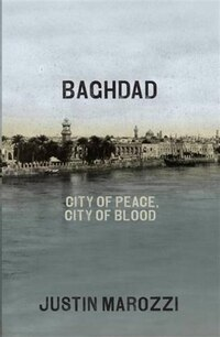 Baghdad: City Of Peace City Of Blood