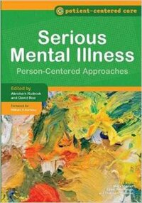 Serious Mental Illness: Person-centered Approaches