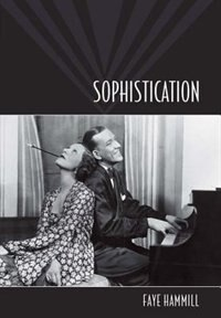 Sophistication: A Literary and Cultural History