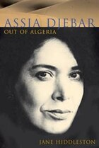 Assia Djebar: Out of Algeria