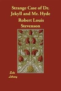 Strange Case Of Dr. Jekyll And Mr. Hyde (large Print) by Robert Louis Stevenson