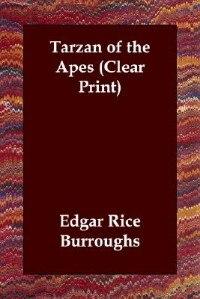 Tarzan Of The Apes (clear Print) by Edgar Rice Burroughs