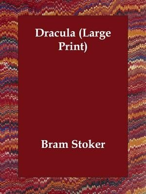 Dracula (large Print) by Bram Stoker