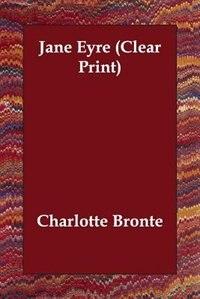 Jane Eyre (clear Print) de Charlotte Bronte
