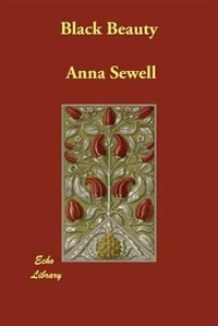 Black Beauty (clear Print) by Anna Sewell