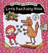 Little Red Riding Hood: My Secret Scrapbook Diary