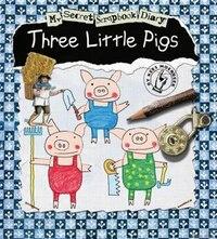 The Three Little Pigs: My Secret Scrapbook Diary