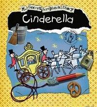 Cinderella: My Secret Scrapbook Diary