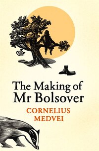 The Making Of Mr Bolsover