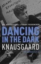Dancing In The Dark: My Struggle, Book 4