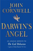 Darwin's Angel: An angelic riposte to The God Delusion