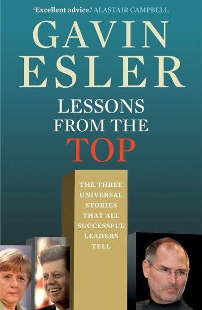 Lessons From the Top: The Three Stories That Successful Leaders Tell by Gavin Esler