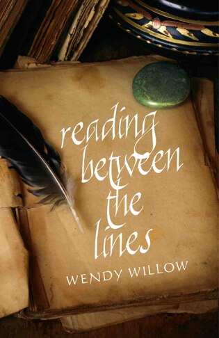 Reading Between The Lines: A Peek Into The Secret World Of A Palm Reader by Wendy Willow