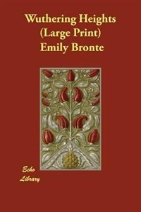 Wuthering Heights (large Print) by Bronte, Emily
