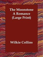 The Moonstone A Romance (large Print)