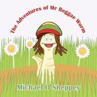 The Adventures Of Mr Reggae Worm