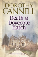 Death At Dovecote Hatch: A 1930s Country House Murder Mystery