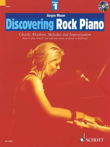 Discovering Rock Piano - Volume 1: Chords, Rhythms, Melodies and Improvisation by Jurgen Moser
