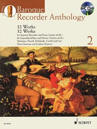 Baroque Recorder Anthology - Volume 2: Soprano Recorder And Piano (guitar Ad Lib.) With A Cd Of…