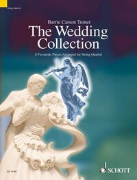 The Wedding Collection: 8 Favorite Pieces Arranged for String Quartet