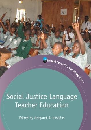 Social Justice Language Teacher Education by Margaret R. Hawkins