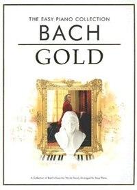 Bach Gold: The Easy Piano Collection by Johann Sebastian Bach
