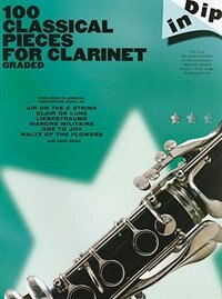 Dip In - 100 Classical Pieces: Clarinet by Sales Hal Leonard Corp.
