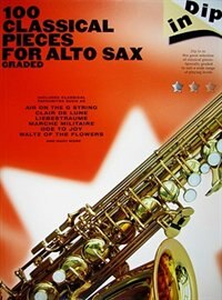 Dip In - 100 Classical Pieces: Alto Sax by Sales Hal Leonard Corp.