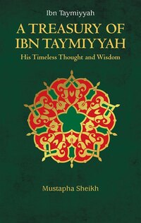 A Treasury Of Ibn Taymiyyah