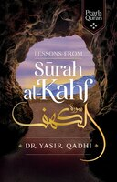 Lessons From Surah Al-kahf: Exploring The Qur'an's Meaning
