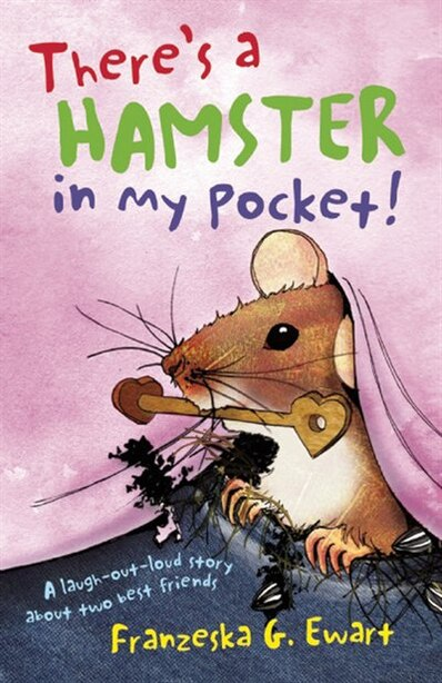 There's A Hamster In My Pocket by Franzeska G Ewart