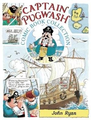 The Captain Pugwash Comic Book Collection by John Ryan