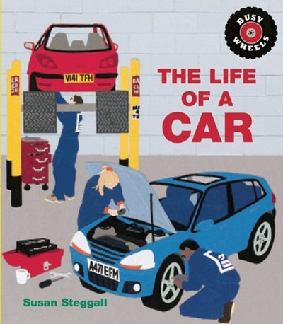 The Life Of A Car by Susan Steggall