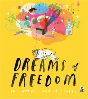 Dreams Of Freedom: In Words And Pictures - In Association With Amnesty International Uk by Amnesty International