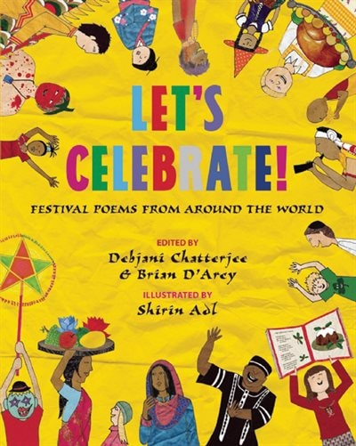 Let's Celebrate!: Festival Poems from Around the World by Debjani Chatterjee