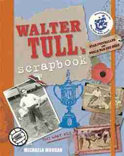 Walter Tull's Scrapbook by Michaela Morgan