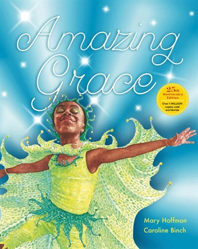 Amazing Grace Anniversary Edition: Over 1 Million Copies Sold Worldwide by Mary Hoffman