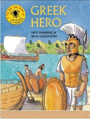 Greek Hero: See History As It Happened by Mick Manning