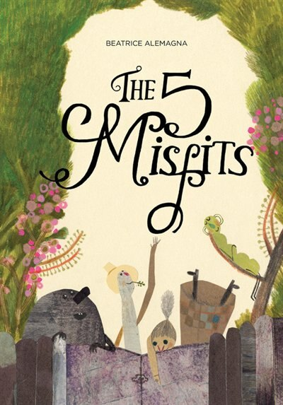 The Five Misfits by Beatrice Alemagna