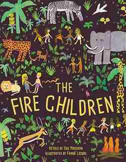 The Fire Children: A West African Folk Tale by Eric Maddern