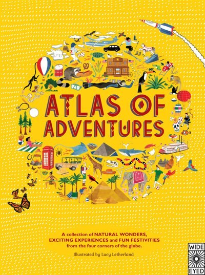 Atlas Of Adventures: A Collection Of Natural Wonders, Exciting Experiences And Fun Festivities From The Four Corners Of by Rachel Williams