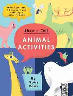 Show + Tell: Animal Activities: With 3 Posters, 40 Stickers And Coloring + Activity Book by Nous Vous