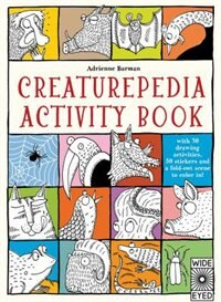Creaturepedia Activity Book: With 30 Drawing Activities, 50 Stickers And A Fold-out Scene To Color In! by Adrienne Barman