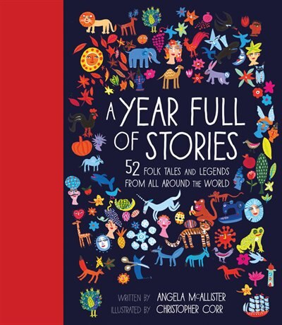 A Year Full Of Stories: 52 Classic Stories From All Around The World by Angela Mcallister