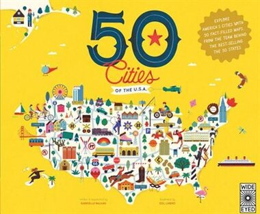 50 Cities Of The U.s.a.: Explore America's Cities With 50 Fact-filled Maps by Gabrielle Balkan