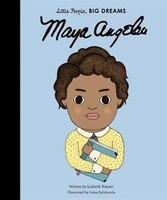 Maya Angelou: Little People, Big Dreams