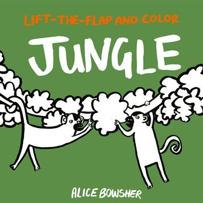 Lift-the-flap And Color Jungle by Alice Bowsher