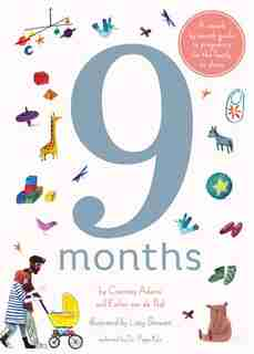 9 Months: A Month By Month Guide To Pregnancy For The Family To Share by Courtney Adamo