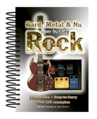 How To Play Hard, Metal & Nu Rock: Easy-to-use, Easy-to-carry, Over 100 Examples