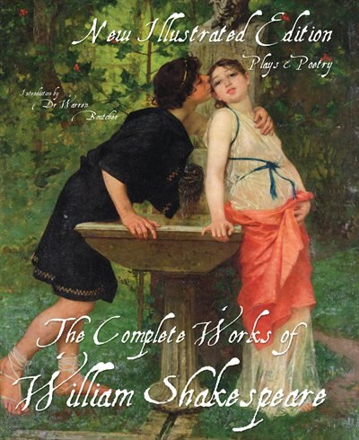 The Illustrated Complete Works Of Shakespeare: New Illustrated Edition by William Shakespeare